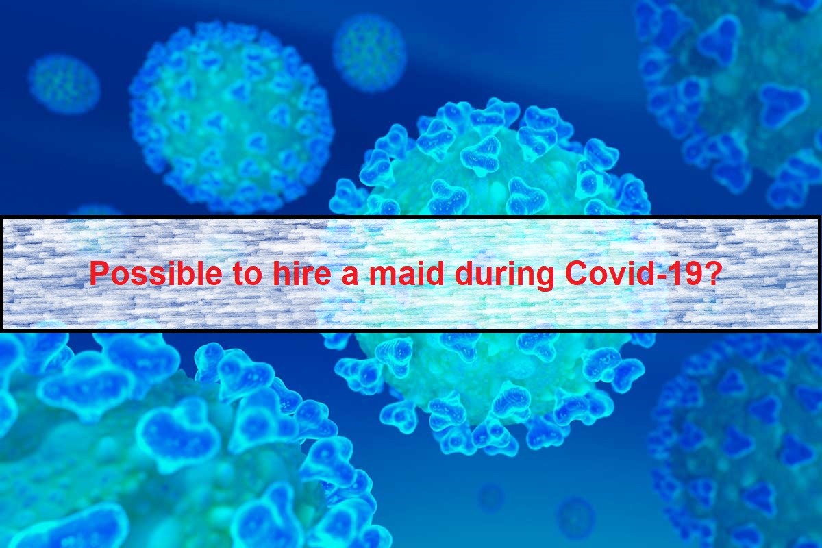 4 Things to Consider Before Hiring a Maid During COVID-19