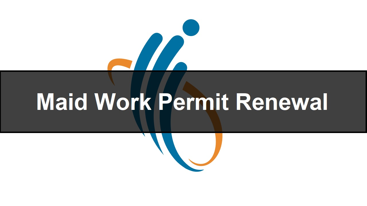 How to renew the Foreign Domestic Worker's (FDW) Work Permit for your maid in Singapore?